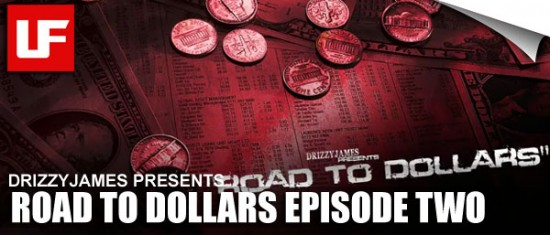 Road To Dollars Episode Two  DrizzyJames Presents Road To Dollars – Episode Two Road To Dollars Episode Two