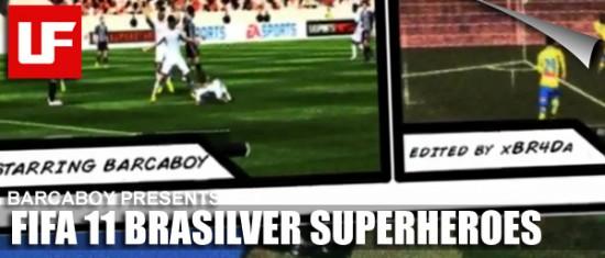 "FIFA 11 Barcaboy  FIFA 11 ""Brasilver Superheroes"" Online Goals Compilation FIFA 11 Barcaboy"