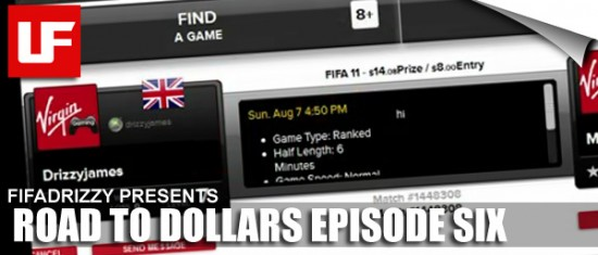 "Virgin Gaming FIFADrizzy  FIFADrizzy Road to Dollars Episode 6 ""Virgin Gaming"" Virgin Gaming FIFADrizzy"