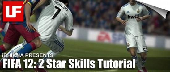 FIFA 12 2 Star Skills  FIFA 12 Skill Moves Tutorial: Complete 2 Star Skills FIFA 12 2 Star Skills