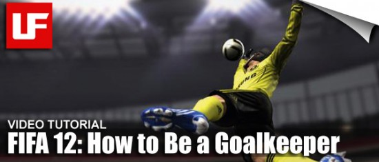 FIFA 12 Control the Goalkeeper