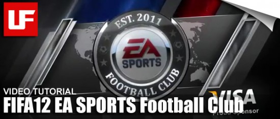 FIFA 12 EA SPORTS Football Club Tutorial  FIFA 12 EA SPORTS Football Club Tutorial FIFA 12 EA SPORTS Football Club Tutorial