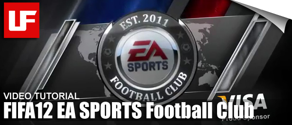 FIFA 12 EA SPORTS Football Club Tutorial