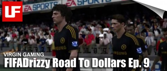 "Virgin Gaming Play FIFA for Cash  FIFADrizzy Road to Dollars Episode 9 ""Overcoming the Loss"" Virgin Gaming Play FIFA for Cash"