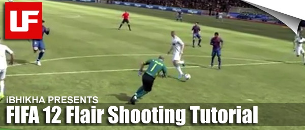 FIFA 12 Flair Shooting Tutorial