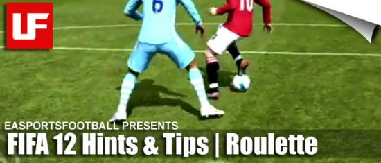 FIFA 12 Hints and Tips - Roulette  FIFA 12 Hints and Tips: Roulette FIFA 12 Hints and Tips Roulette