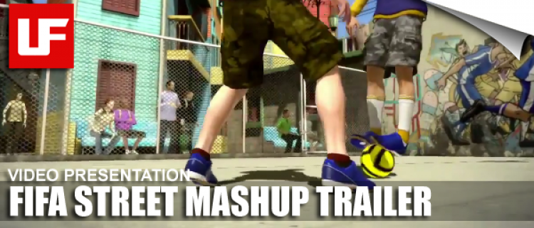 FIFA STREET Mashup Trailer