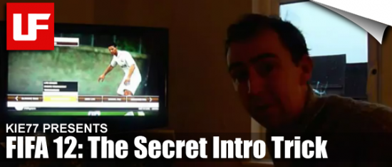 FIFA 12 The Secret Intro Trick  Breaking News! Kie77 Discovers New FIFA Intro Trick FIFA 12 The Secret Intro Trick