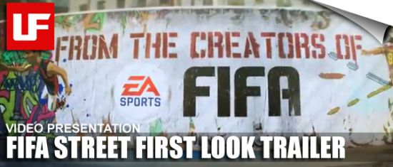 FIFA Street First Look Trailer  FIFA Street - First Look Trailer FIFA Street First Look Trailer