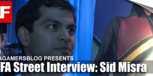 FIFAGamersBlog FIFA Street Interview with Sid Misra