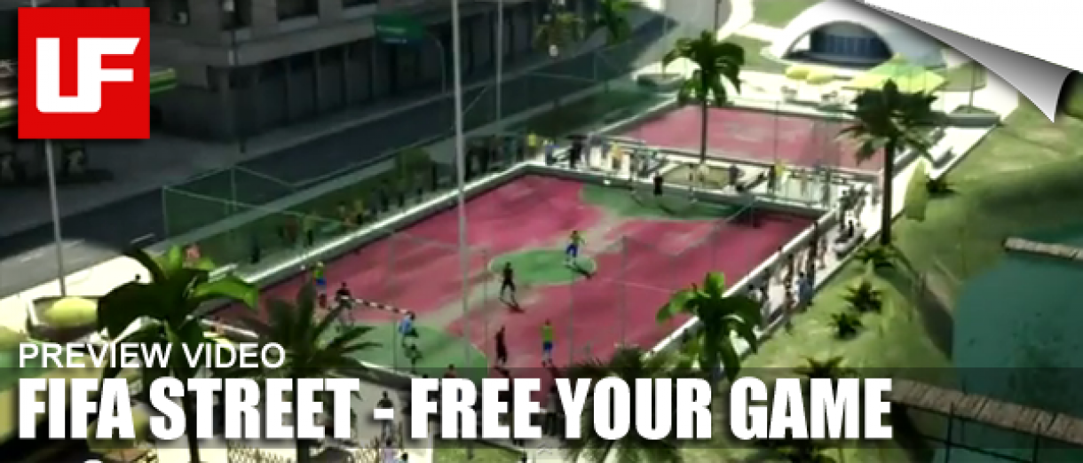 FIFA STREET Free Your Game Trailor