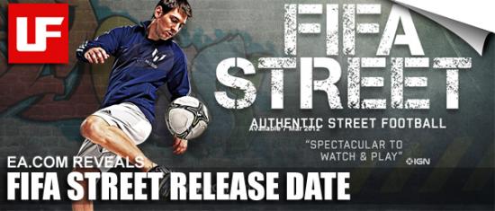 FIFA STREET Release Date  FIFA STREET Release Date FIFA STREET Release Date