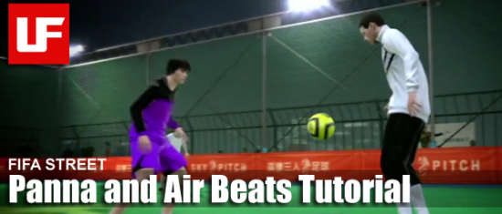 FIFA Street Panna and Air Beats Tutorial  FIFA Street School: Panna and Air Beats Tutorial FIFA Street Panna and Air Beats Tutorial